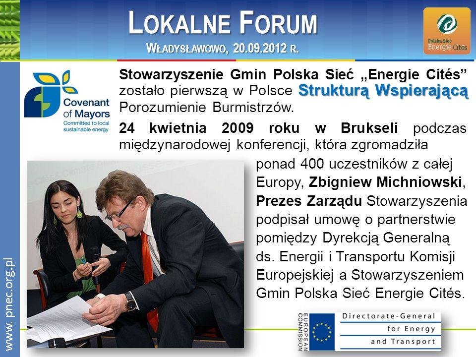 www.pnec.org.pl Strukturą Wspierającą Stowarzyszenie Gmin Polska Sieć Energie Cités zostało pierwszą w Polsce Strukturą Wspierającą Porozumienie Burmistrzów.