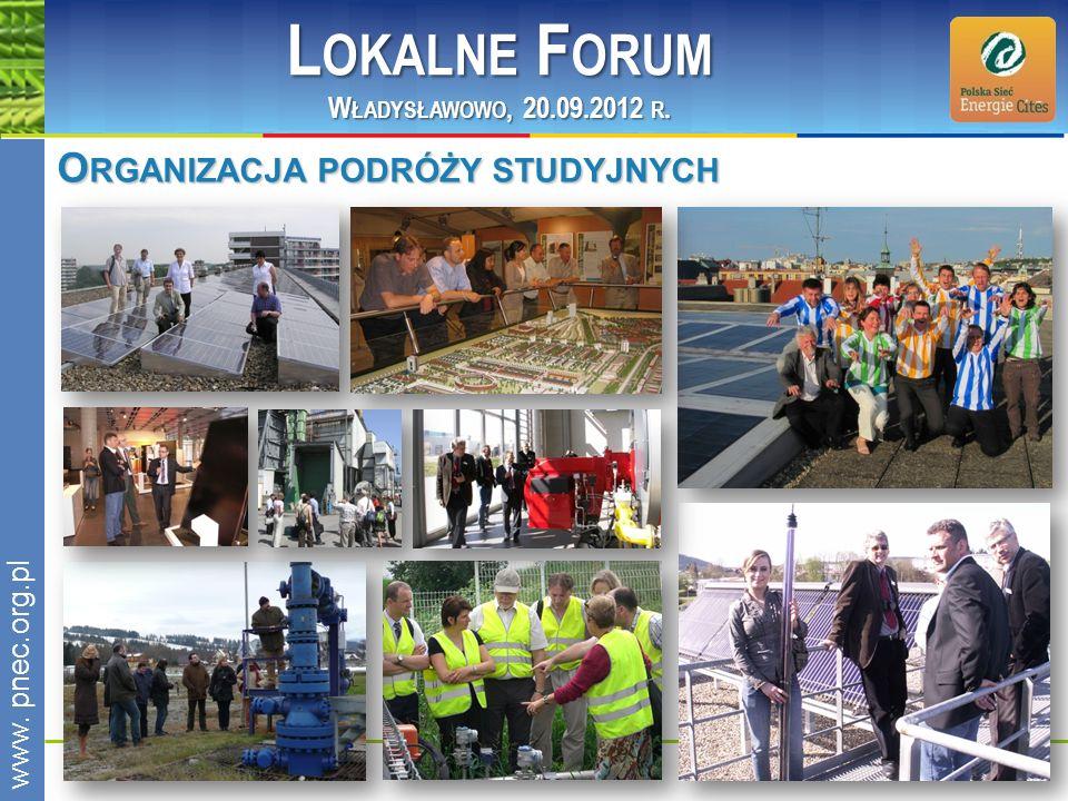 www.pnec.org.pl O RGANIZACJA PODRÓŻY STUDYJNYCH L OKALNE F ORUM W ŁADYSŁAWOWO, 20.09.2012 R.