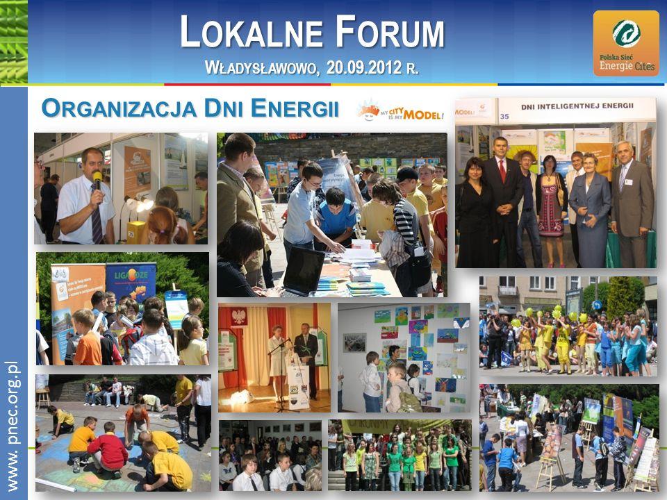 www.pnec.org.pl O RGANIZACJA D NI E NERGII L OKALNE F ORUM W ŁADYSŁAWOWO, 20.09.2012 R.