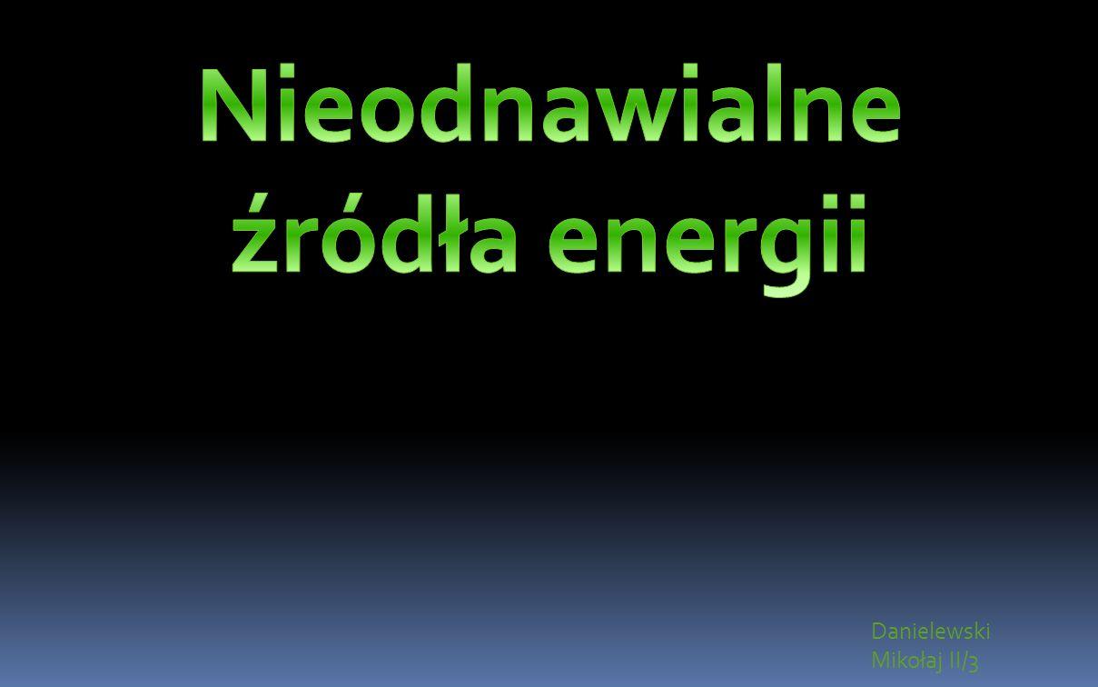 Co to są nieodnawialne źródła energii.