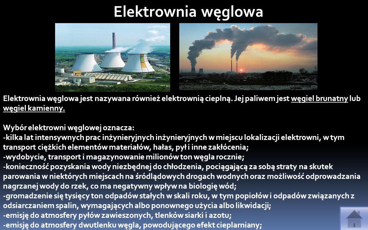 Elektrownia węglowa Elektrownia węglowa jest nazywana również elektrownią cieplną. Jej paliwem jest węgiel brunatny lub węgiel kamienny. Wybór elektro
