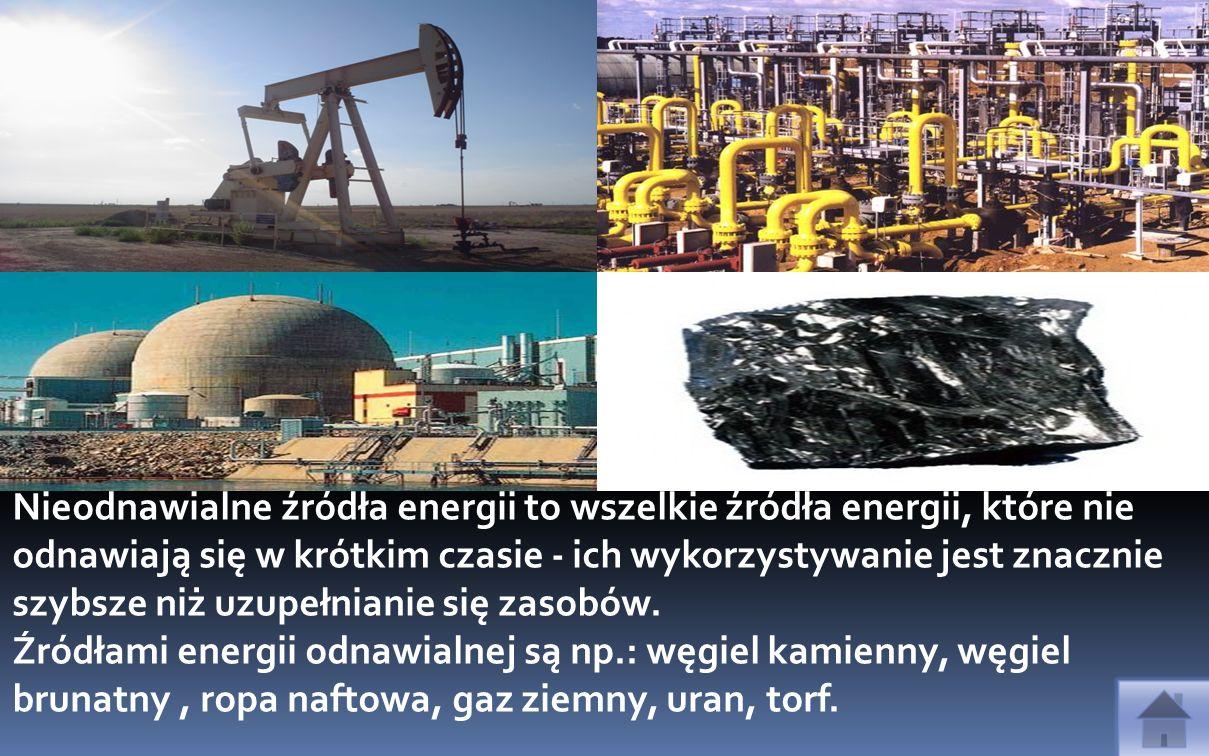 Nieodnawialne źródła energii to wszelkie źródła energii, które nie odnawiają się w krótkim czasie - ich wykorzystywanie jest znacznie szybsze niż uzup