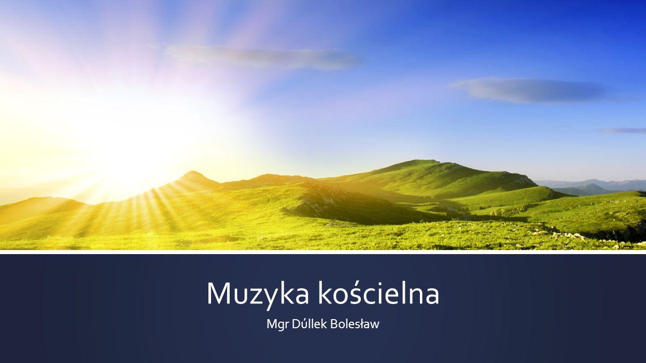 Muzyka kościelna Mgr Dúllek Bolesław
