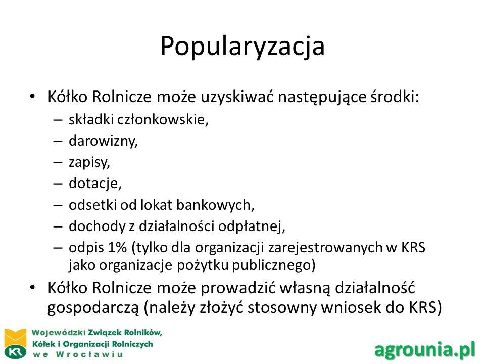 Popularyzacja Kółko Rolnicze może uzyskiwać następujące środki: – składki członkowskie, – darowizny, – zapisy, – dotacje, – odsetki od lokat bankowych, – dochody z działalności odpłatnej, – odpis 1% (tylko dla organizacji zarejestrowanych w KRS jako organizacje pożytku publicznego) Kółko Rolnicze może prowadzić własną działalność gospodarczą (należy złożyć stosowny wniosek do KRS) agrounia.pl