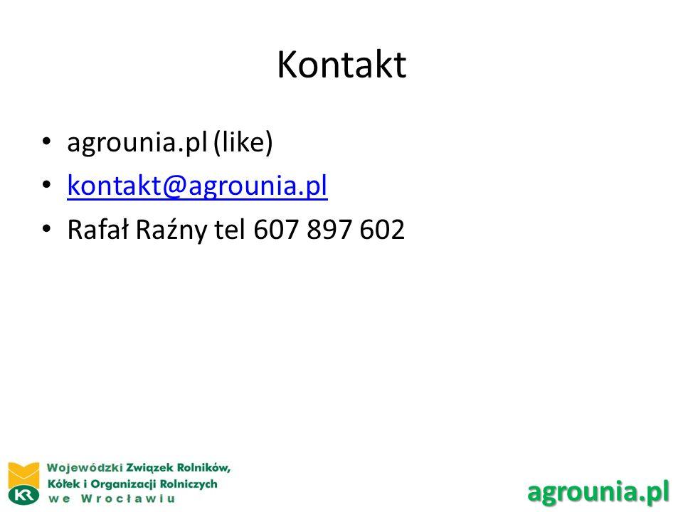 Kontakt agrounia.pl (like) kontakt@agrounia.pl Rafał Raźny tel 607 897 602 agrounia.pl