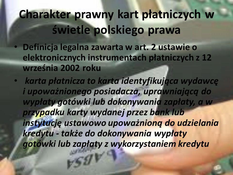 Charakter prawny kart płatniczych w świetle polskiego prawa Definicja legalna zawarta w art.