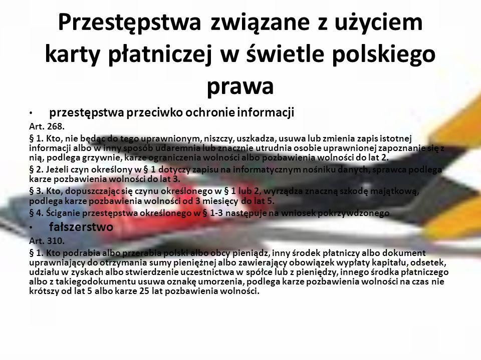 Przestępstwa związane z użyciem karty płatniczej w świetle polskiego prawa przestępstwa przeciwko ochronie informacji Art.