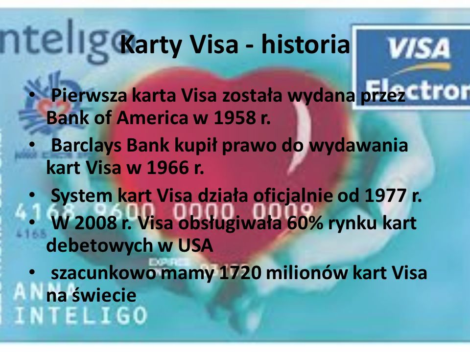 Karty Visa - historia Pierwsza karta Visa została wydana przez Bank of America w 1958 r.