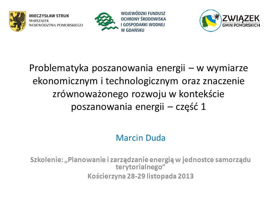 Problematyka poszanowania energii – w wymiarze ekonomicznym i technologicznym oraz znaczenie zrównoważonego rozwoju w kontekście poszanowania energii
