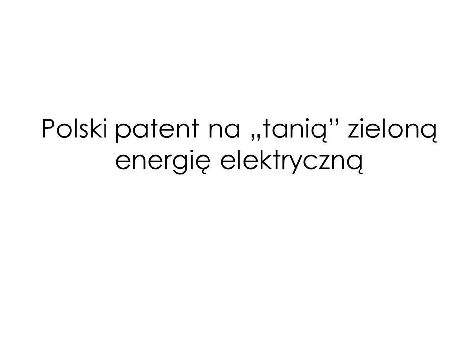 Polski patent na tanią zieloną energię elektryczną