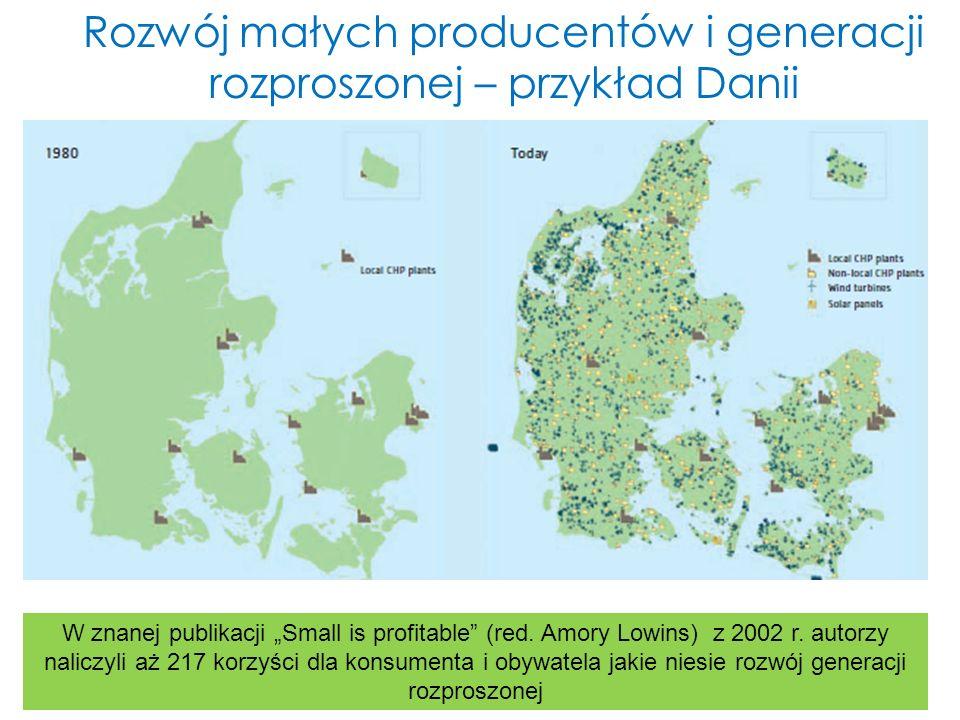 Rozwój małych producentów i generacji rozproszonej – przykład Danii W znanej publikacji Small is profitable (red. Amory Lowins) z 2002 r. autorzy nali