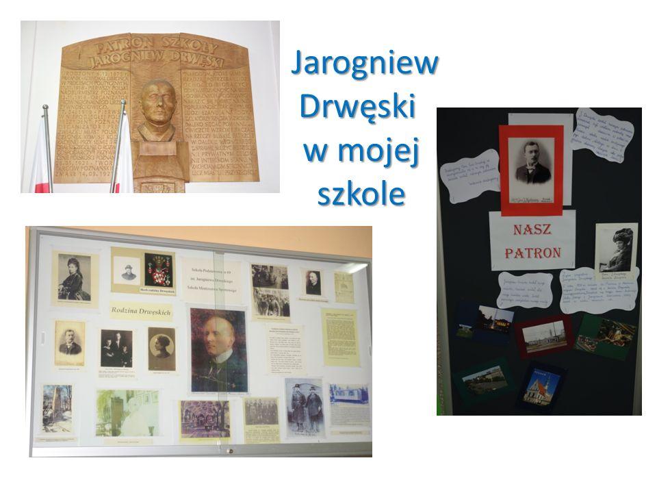 Jarogniew Drwęski w mojej szkole Jarogniew Drwęski w mojej szkole
