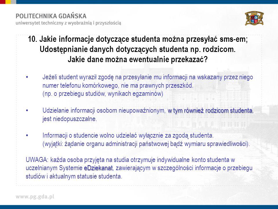 10. Jakie informacje dotyczące studenta można przesyłać sms-em; Udostępnianie danych dotyczących studenta np. rodzicom. Jakie dane można ewentualnie p