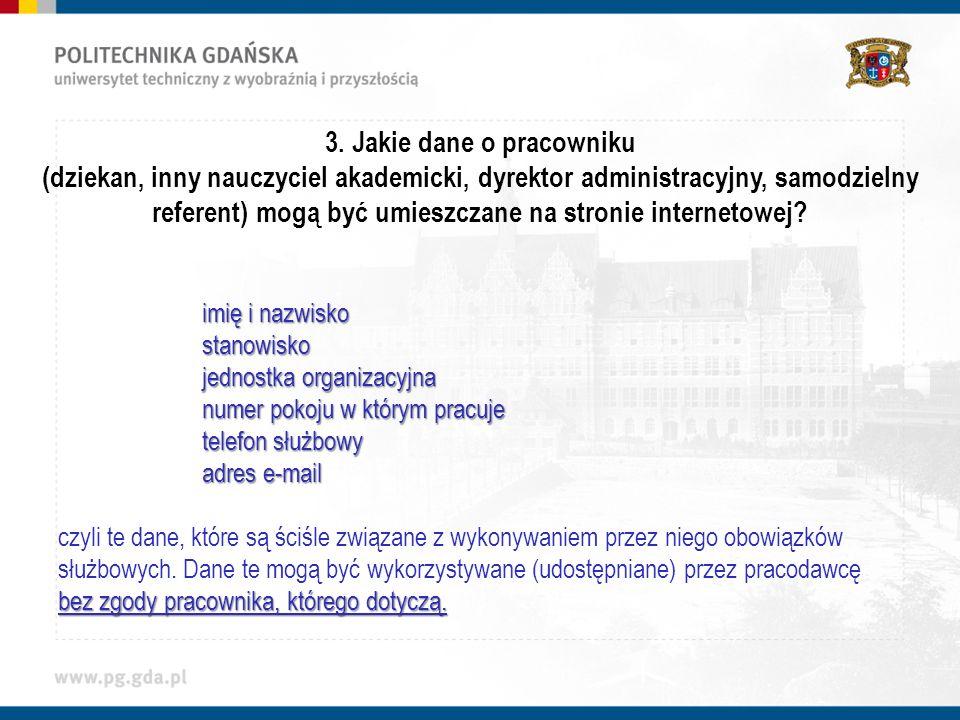 3. Jakie dane o pracowniku (dziekan, inny nauczyciel akademicki, dyrektor administracyjny, samodzielny referent) mogą być umieszczane na stronie inter