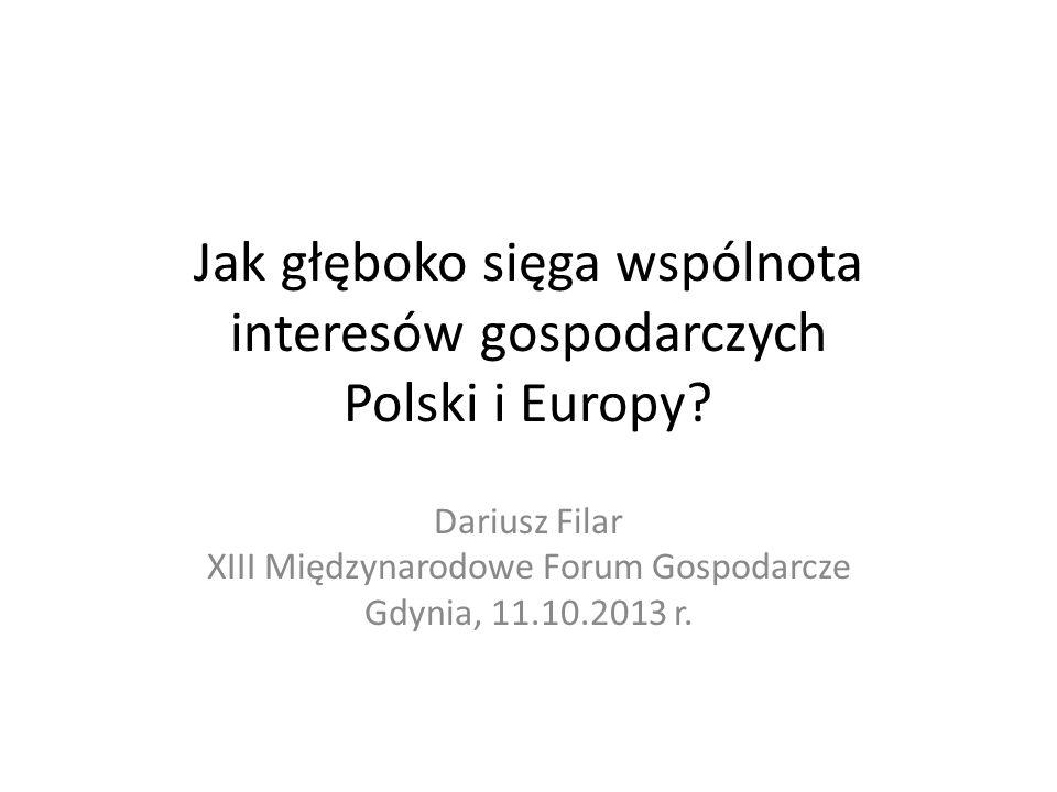 Jak głęboko sięga wspólnota interesów gospodarczych Polski i Europy.