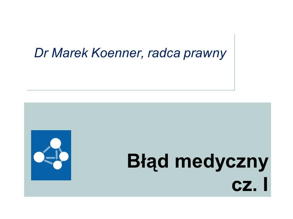 Błąd medyczny cz. I Dr Marek Koenner, radca prawny