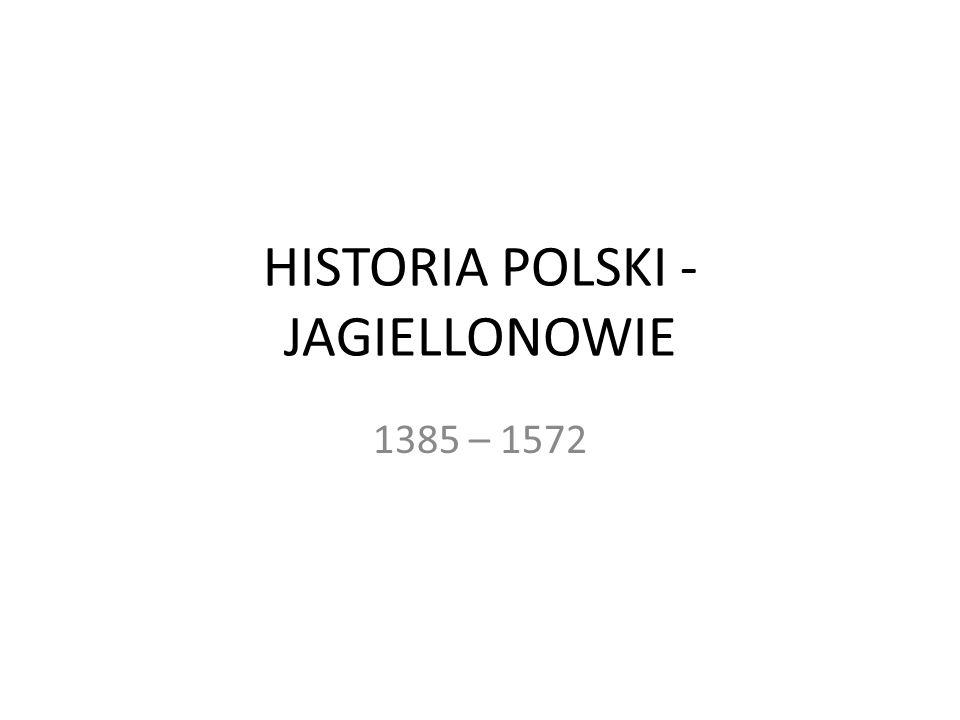 WŁADYSŁAW JAGIEŁŁO wspólny wróg – Krzyżacy; nadzieje na chrystianizację Litwy; rozwój handlu; możliwość uzyskania przywilejów przez bojarów) 1385 – Krewo: unia personalna polsko-litewska