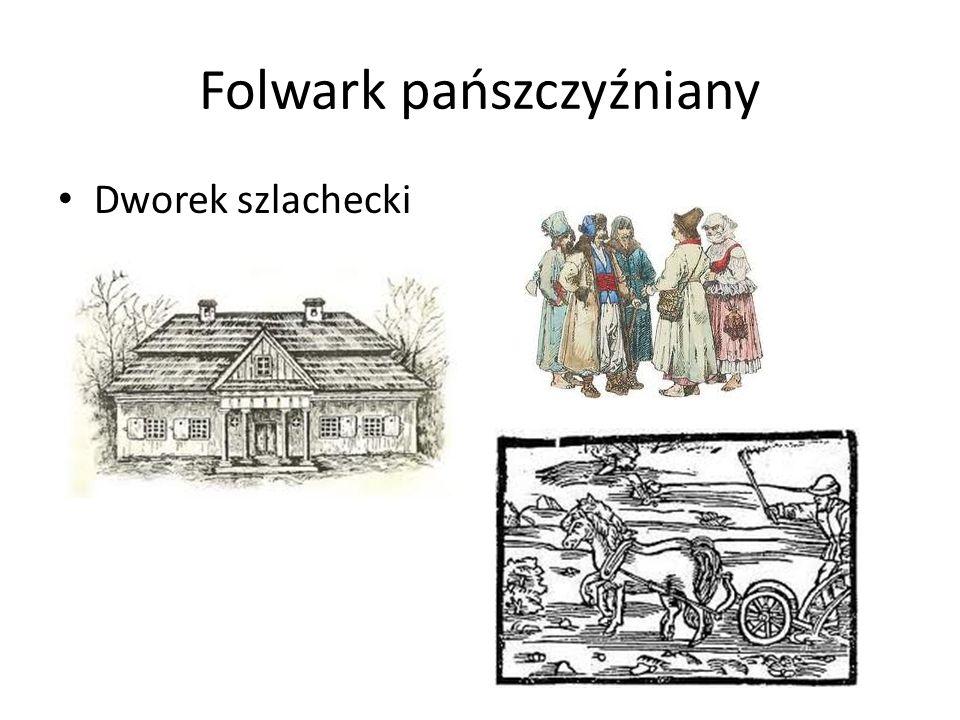 Folwark pańszczyźniany Dworek szlachecki