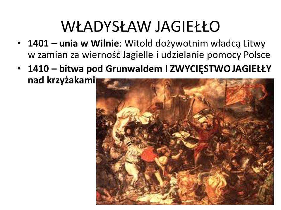 WŁADYSŁAW JAGIEŁŁO 1411 – pierwszy pokój toruński: Polska odzyskała ziemię dobrzyńską a Litwa Żmudź do śmierci Witolda 1413 – unia w Horodle: WXL uznane za oddzielne i równorzędne państwo pod rządami wielkiego księcia 1414-18 – Sobór w Konstancji: Mikołaj Trąba, Zawisza Czarny i Paweł Włodkowic dowodzą, że krzyżacy łamią zasady chrześcijaństwa przemocą nawracając pogan.