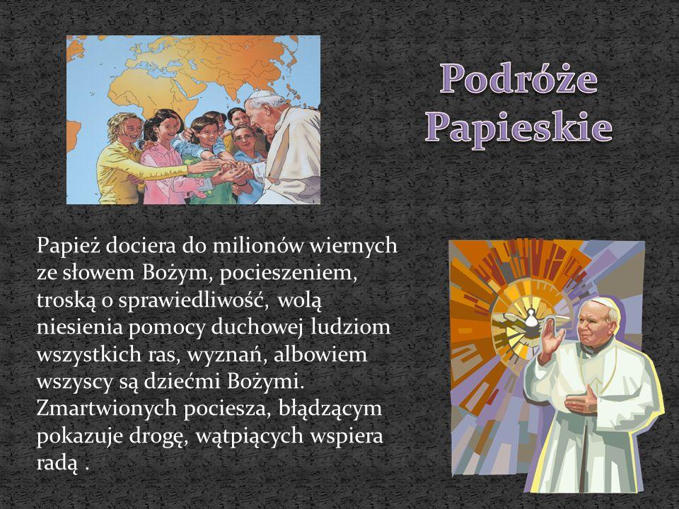 Papież dociera do milionów wiernych ze słowem Bożym, pocieszeniem, troską o sprawiedliwość, wolą niesienia pomocy duchowej ludziom wszystkich ras, wyz