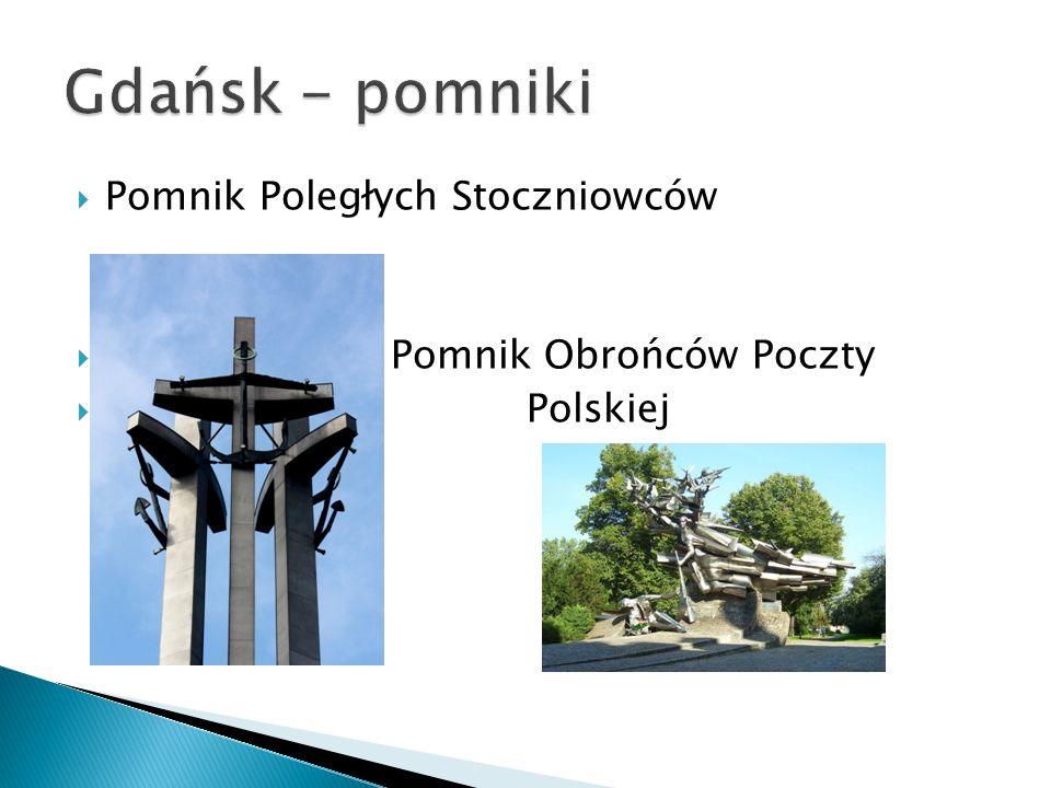 Pomnik Poległych Stoczniowców Pomnik Obrońców Poczty Polskiej