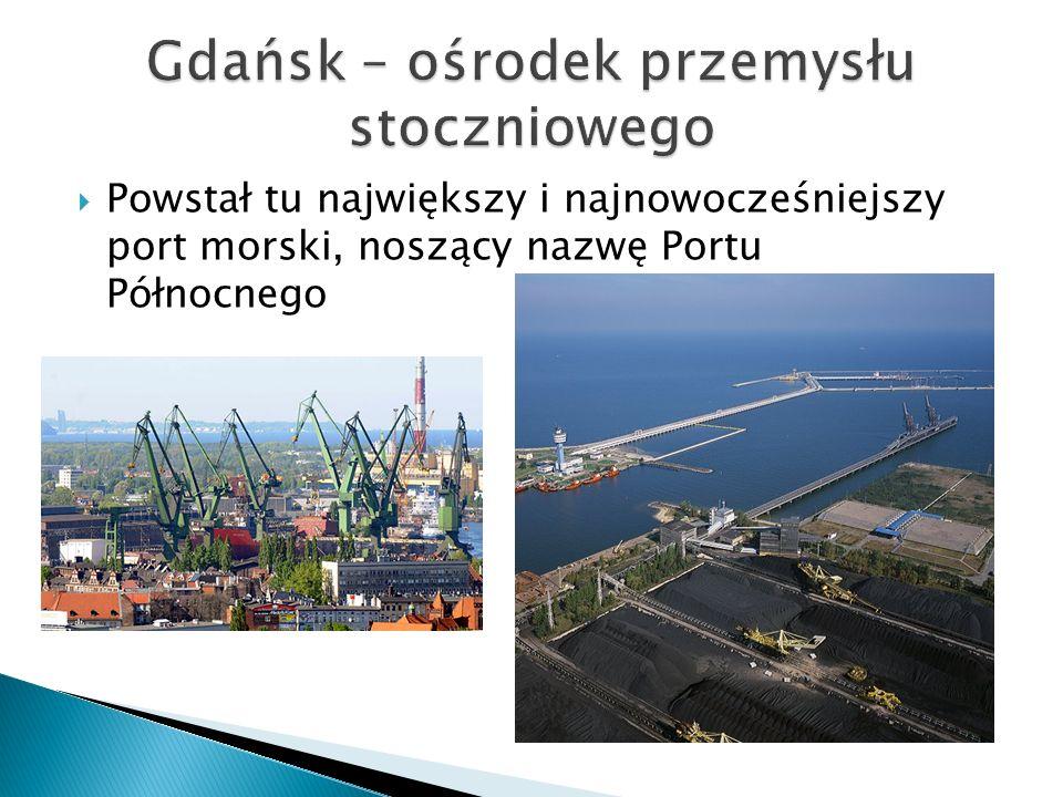 Powstał tu największy i najnowocześniejszy port morski, noszący nazwę Portu Północnego