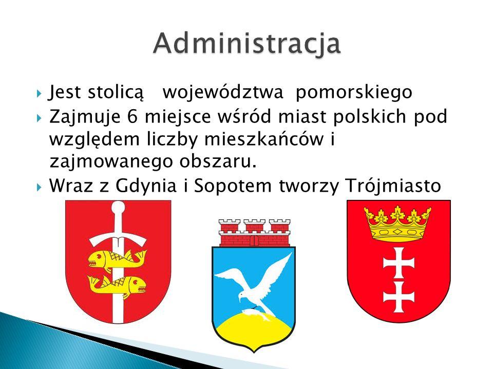 Jest stolicą województwa pomorskiego Zajmuje 6 miejsce wśród miast polskich pod względem liczby mieszkańców i zajmowanego obszaru. Wraz z Gdynia i Sop