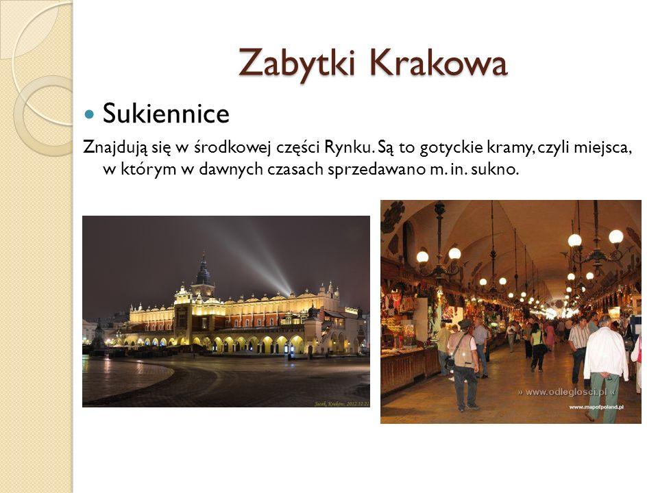 Zabytki Krakowa Sukiennice Znajdują się w środkowej części Rynku. Są to gotyckie kramy, czyli miejsca, w którym w dawnych czasach sprzedawano m. in. s