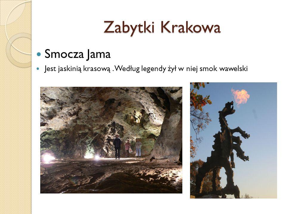 Zabytki Krakowa Smocza Jama Jest jaskinią krasową. Według legendy żył w niej smok wawelski