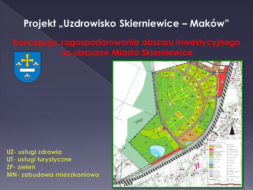 Projekt Uzdrowisko Skierniewice – Maków Koncepcja zagospodarowania obszaru inwestycyjnego na obszarze Miasta Skierniewice