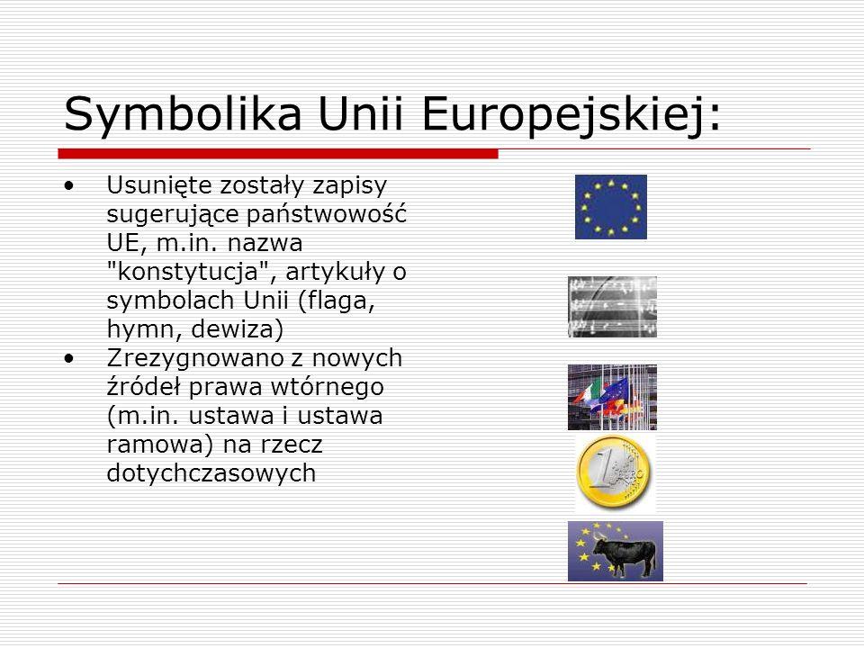 Symbolika Unii Europejskiej: Usunięte zostały zapisy sugerujące państwowość UE, m.in. nazwa