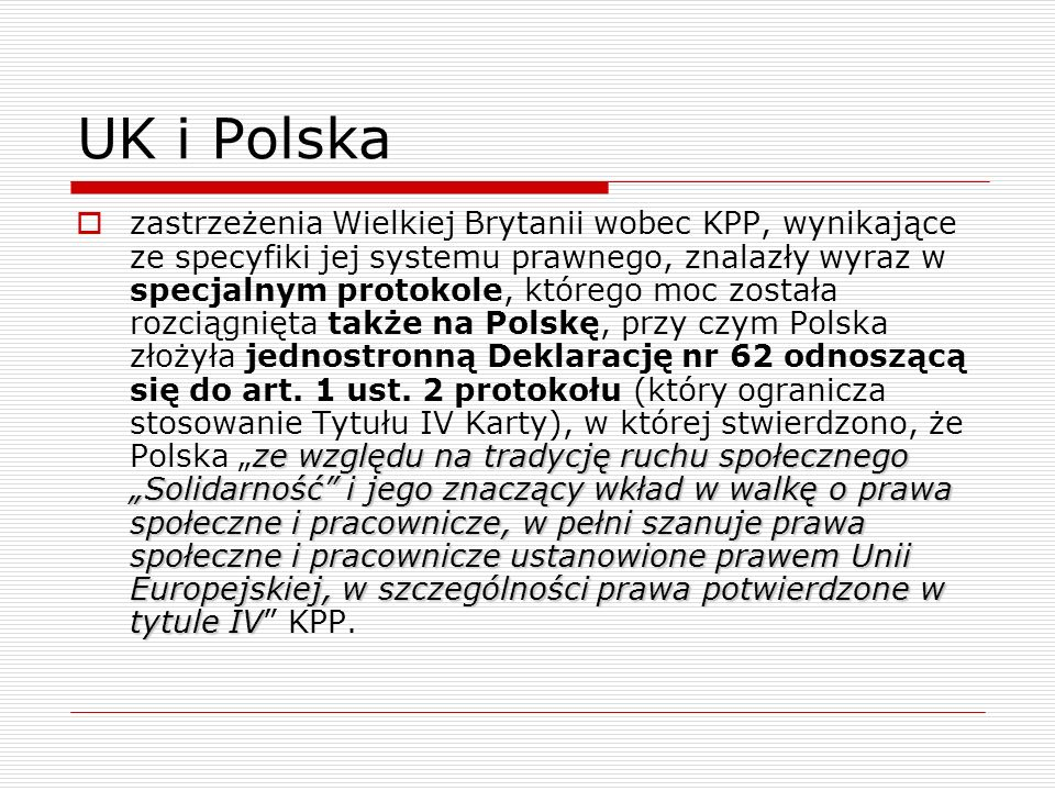 UK i Polska ze względu na tradycję ruchu społecznego Solidarność i jego znaczący wkład w walkę o prawa społeczne i pracownicze, w pełni szanuje prawa
