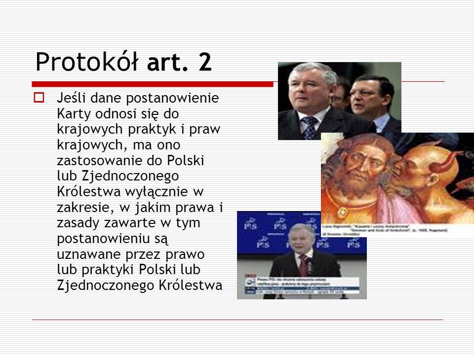 Protokół art. 2 Jeśli dane postanowienie Karty odnosi się do krajowych praktyk i praw krajowych, ma ono zastosowanie do Polski lub Zjednoczonego Króle