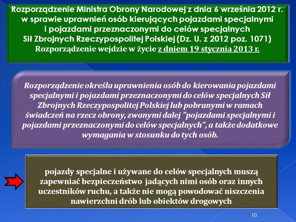 10 Rozporządzenie Ministra Obrony Narodowej z dnia 6 września 2012 r. w sprawie uprawnień osób kierujących pojazdami specjalnymi i pojazdami przeznacz
