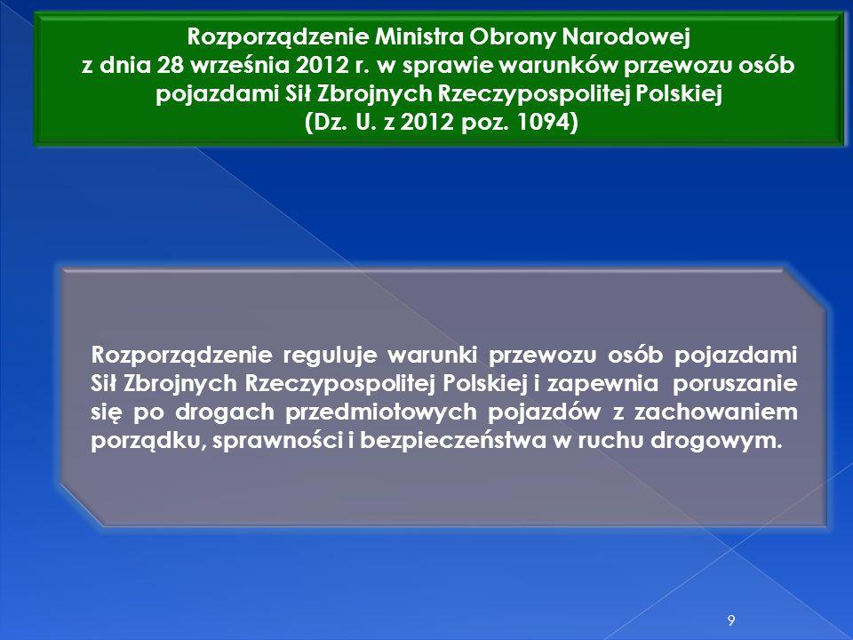9 Rozporządzenie Ministra Obrony Narodowej z dnia 28 września 2012 r. w sprawie warunków przewozu osób pojazdami Sił Zbrojnych Rzeczypospolitej Polski