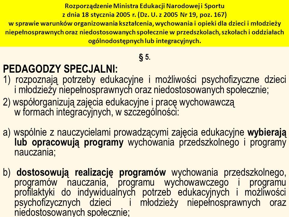 Rozporządzenie Ministra Edukacji Narodowej i Sportu z dnia 18 stycznia 2005 r. (Dz. U. z 2005 Nr 19, poz. 167) w sprawie warunków organizowania kształ