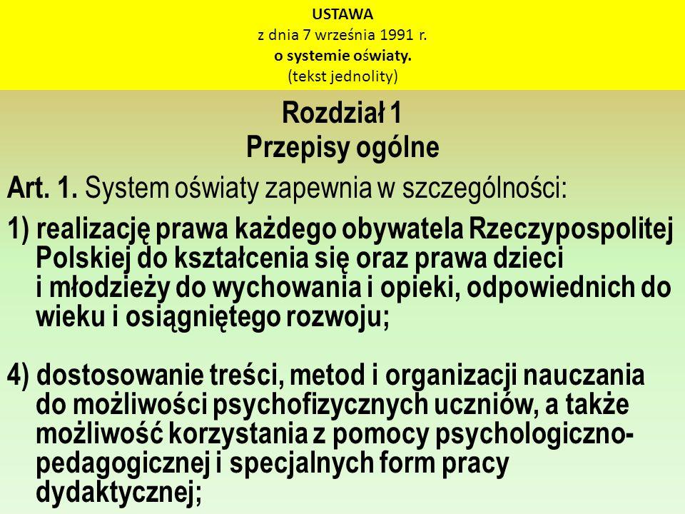 USTAWA z dnia 7 września 1991 r. o systemie oświaty. (tekst jednolity) Rozdział 1 Przepisy ogólne Art. 1. System oświaty zapewnia w szczególności: 1)
