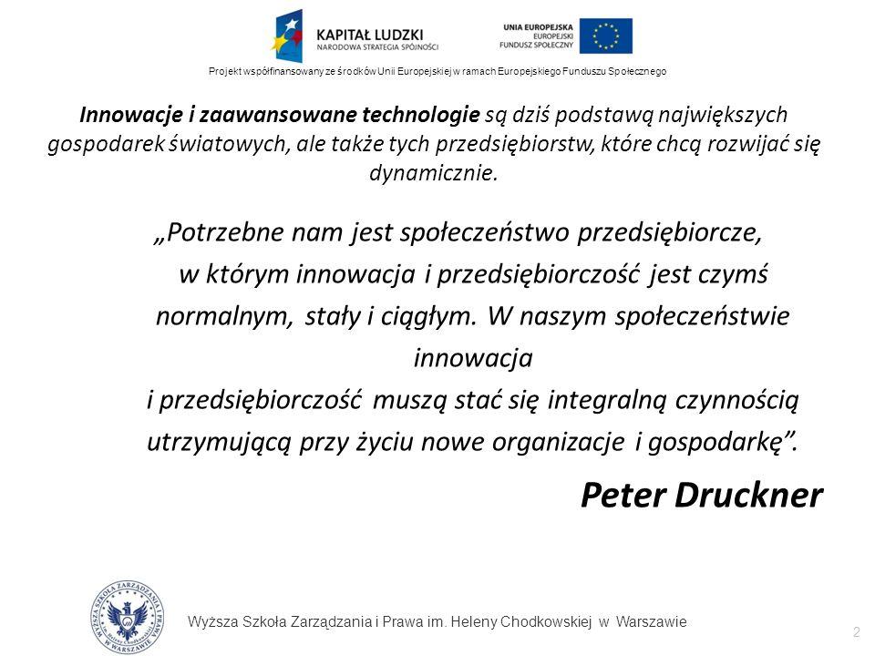 Wyższa Szkoła Zarządzania i Prawa im. Heleny Chodkowskiej w Warszawie 2 Projekt współfinansowany ze środków Unii Europejskiej w ramach Europejskiego F