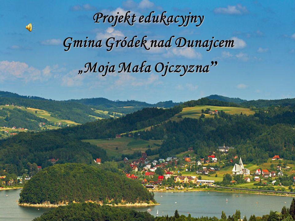 Projekt edukacyjny Gmina Gródek nad Dunajcem Moja Mała Ojczyzna