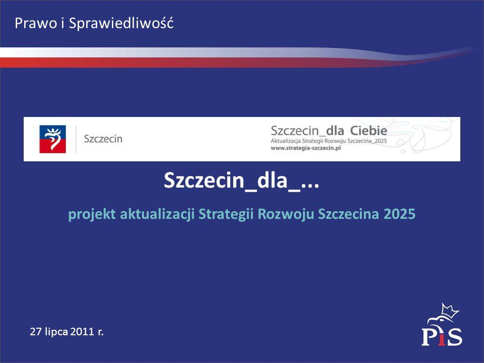 Prawo i Sprawiedliwość 27 lipca 2011 r. Szczecin_dla_...