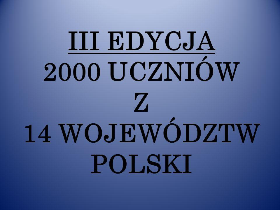 III EDYCJA 2000 UCZNIÓW Z 14 WOJEWÓDZTW POLSKI