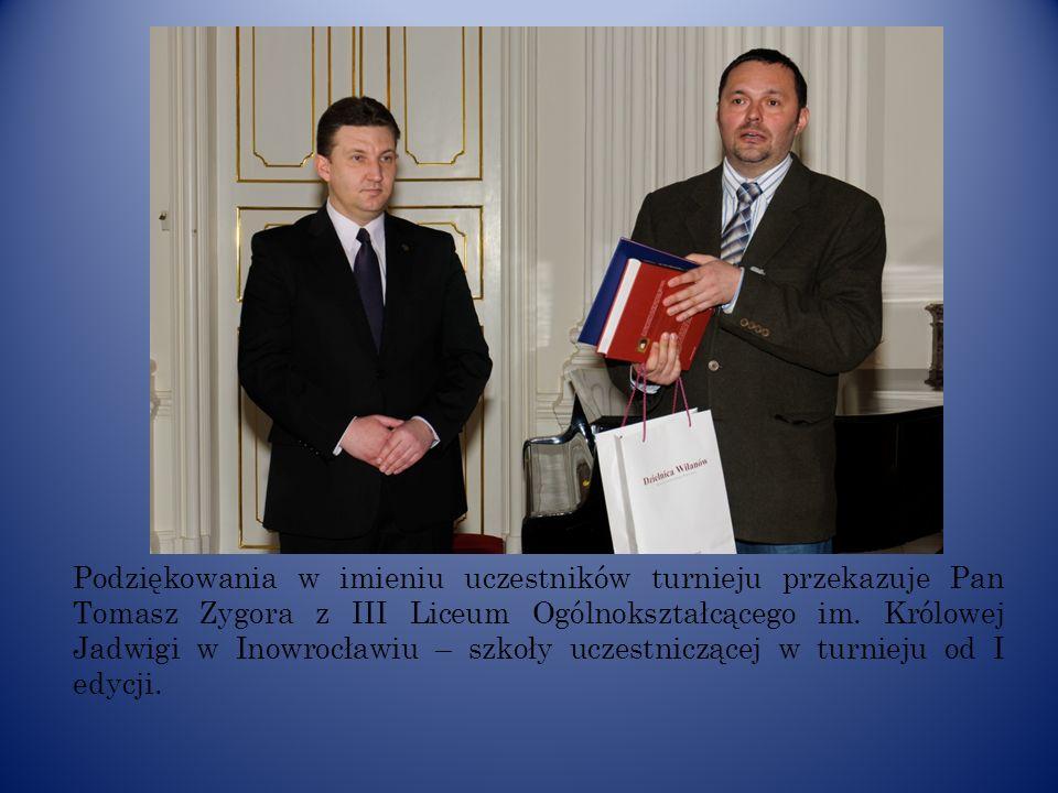 Podziękowania w imieniu uczestników turnieju przekazuje Pan Tomasz Zygora z III Liceum Ogólnokształcącego im. Królowej Jadwigi w Inowrocławiu – szkoły