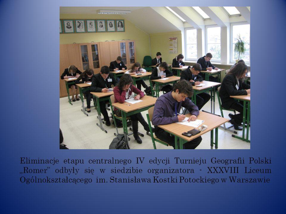 Eliminacje etapu centralnego IV edycji Turnieju Geografii Polski Romer odbyły się w siedzibie organizatora - XXXVIII Liceum Ogólnokształcącego im. Sta