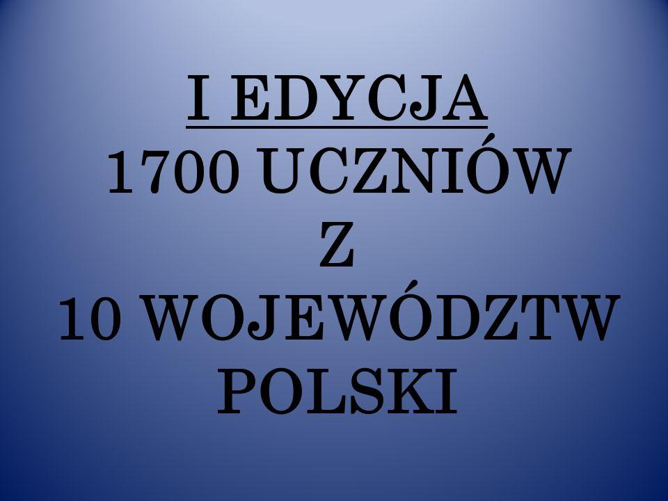 I EDYCJA 1700 UCZNIÓW Z 10 WOJEWÓDZTW POLSKI