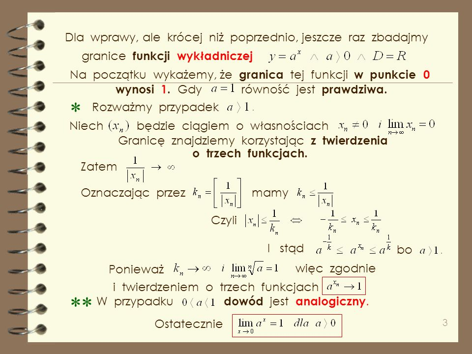 3 granice funkcji wykładniczej Na początku wykażemy, że granica tej funkcji w punkcie 0 wynosi 1.
