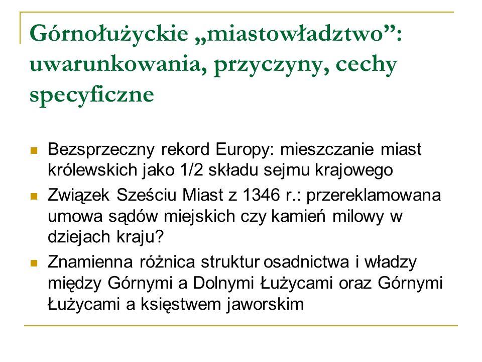 Górnołużyckie miastowładztwo: uwarunkowania, przyczyny, cechy specyficzne Bezsprzeczny rekord Europy: mieszczanie miast królewskich jako 1/2 składu se