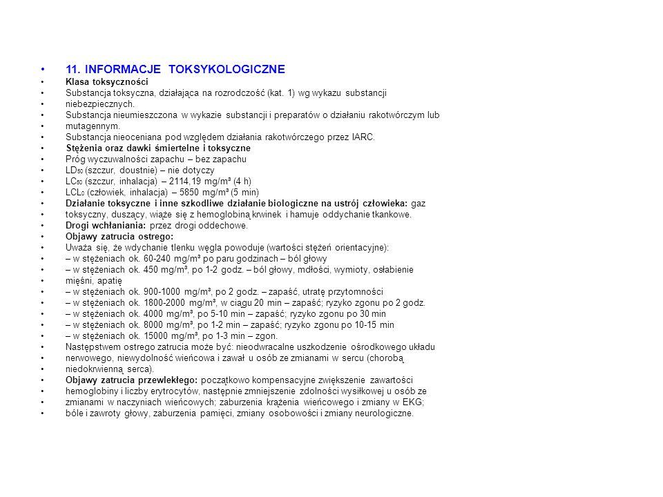 11. INFORMACJE TOKSYKOLOGICZNE Klasa toksyczności Substancja toksyczna, działająca na rozrodczość (kat. 1) wg wykazu substancji niebezpiecznych. Subst