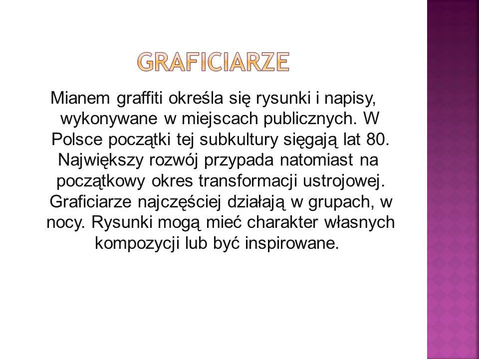 Mianem graffiti określa się rysunki i napisy, wykonywane w miejscach publicznych.