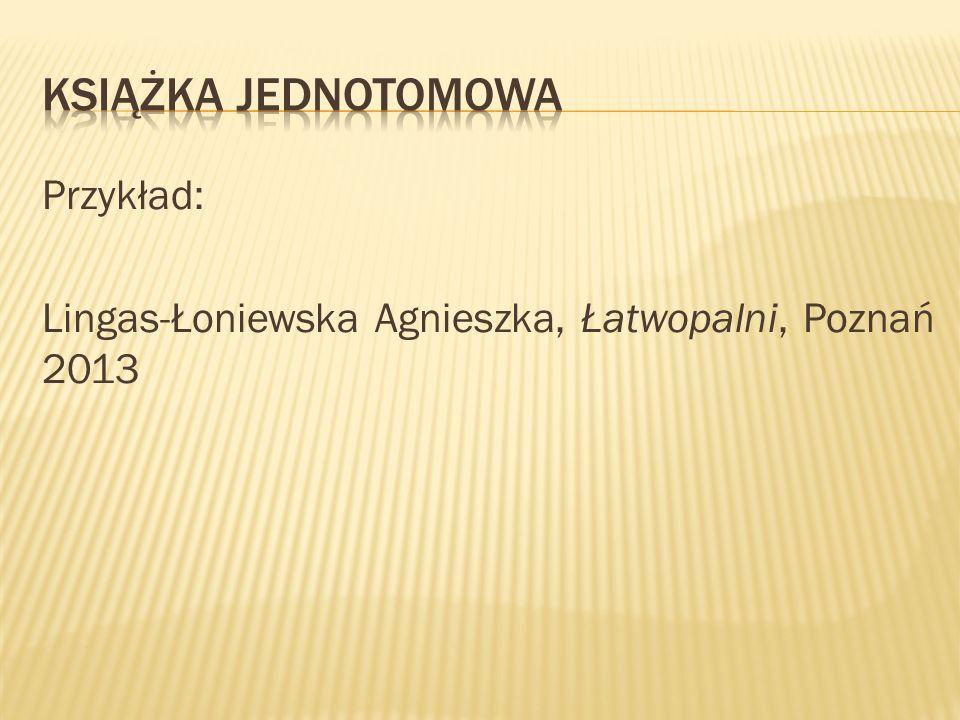 Przykład: Lingas-Łoniewska Agnieszka, Łatwopalni, Poznań 2013