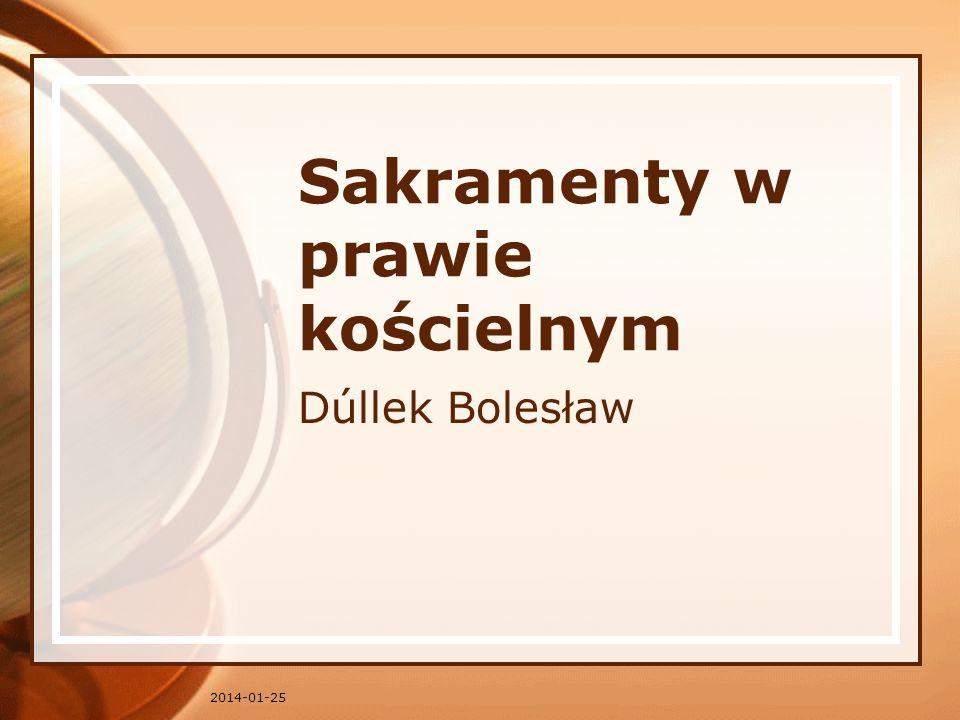 Sakramenty w prawie kościelnym Dúllek Bolesław 2014-01-25